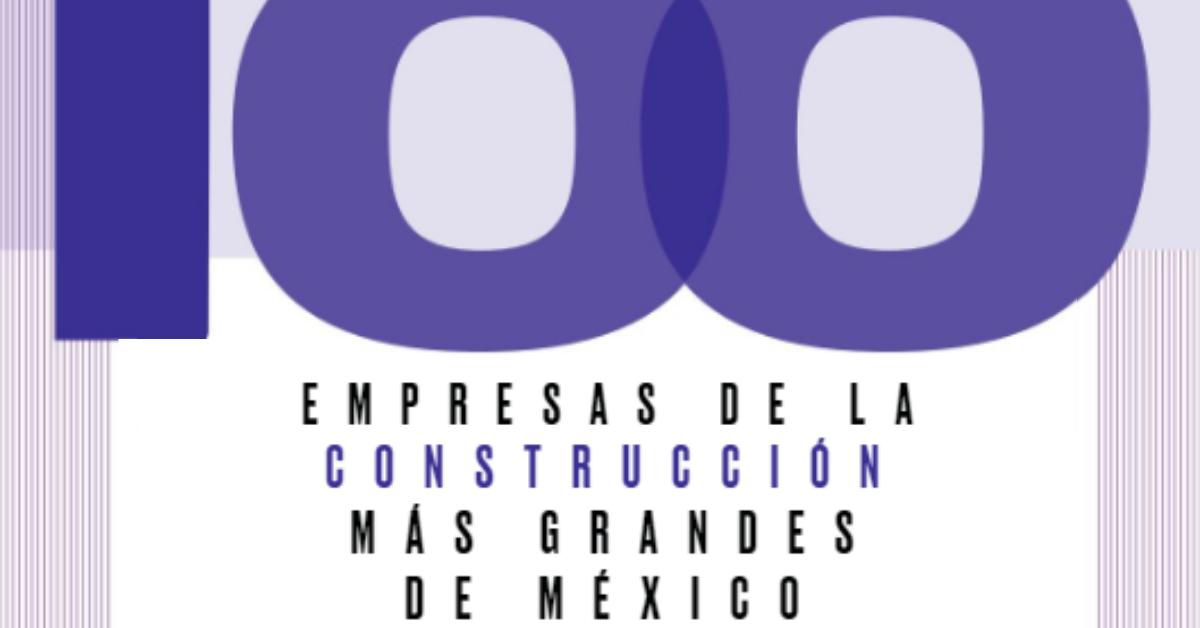 100 Constructoras e inmobiliarias más grandes de México